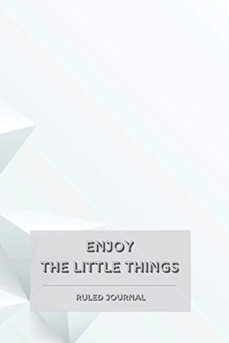 Enjoy the Little Things: Ruled Journal (Wide Ruled), Notebook, Diary, Log Book, Total 110 Pages, 6 x 9 inches, Blank Journal, Creative Space to Write Your Thoughts, Soft Cover