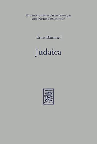 Judaica: Kleine Schriften I (Wissenschaftliche Untersuchungen zum Neuen Testament 37) (German Edition)