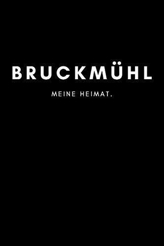 Bruckmühl: Notizbuch, Notizblock, Notebook   Liniert, Linien, Lined   DIN A5 (6x9 Zoll), 120 Seiten   Deine Stadt, Dorf, Region, Liebe und Heimat