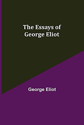 The Essays of George Eliot