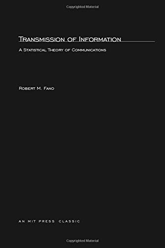 Compare Textbook Prices for Transmission of Information: A Statistical Theory of Communication MIT Press  ISBN 9780262561693 by Fano, Robert M.