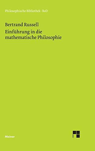 Einführung in die mathematische Philosophie (Philosophische Bibliothek)