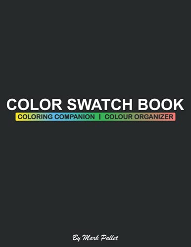 Color Swatch Book: Coloring Companion, Colour Organizer with Pages of Swatches Charts for Blending Mixing, Blend Contour Practice and More, Perfect Gift for Artist Colorist