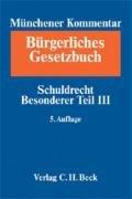 Münchener Kommentar Bürgerliches Gesetzbuch Band 5 Schuldrecht Besonderer Teil III