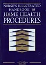 Nurse's Illustrated Handbook of Home Health Procedures