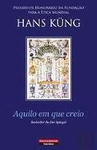 Aquilo em Que Creio (Portuguese Edition)