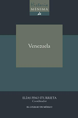 Historia mínima de Venezuela (Historias mínimas) eBook: Pino ...