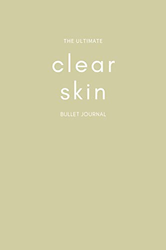 The Clear Skin Journal: A daily notebook to eat clean, sweat and make your skin glow