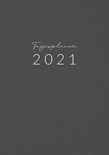Tagesplaner • 2021: Großer Tageskalender, Planer und Terminkalender Din A4 mit Uhrzeiten • 1 Tag 1 Seite • Kalender von Januar bis Dezember 2021 • Tägliche To Do Liste • Motiv: Grau Design