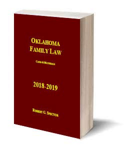 Compare Textbook Prices for Oklahoma Family Law--Cases & Materials 2018-2019 Ed  ISBN 9781605031224 by Professor Robert G. Spector