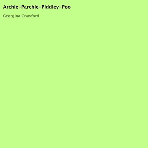 Archie, Parchie, Piddley, Poo cover art