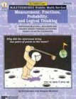 Measurement, Fractions, Probabilty, and Logical Thinking: Reproducible Skill Builders and Higher Order Thinking Activities Based on NCTM Standards (Masterminds Riddle Math Series)