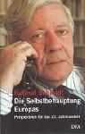 Helmut Schmidt: Die Selbstbehauptung Europas: Perspektiven für das 21. Jahrhundert