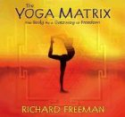 The Yoga Matrix: The Body as a Gateway to Freedom