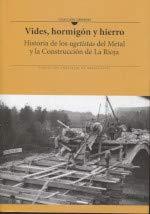 Vides, hormigón y hierro: Historia de los ugetistas del Metal y la Construcción de la Rioja (Colección Orígenes)