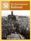 The Transcontinental Railroad (Events That Shaped America)