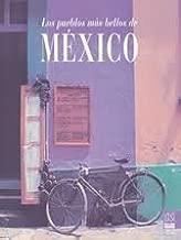 Los Pueblos Mas Bellos De Mexico / The Most Beautiful Towns of Mexico: Amazon.es: Largo, Noemi Martinez: Libros