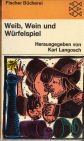 Weib, Wein und Würfelspiel - Vagantenlieder Lateinisch/Deutsch
