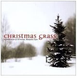 Christmas Grass - Celebration of Christmas, Bluegrass Style