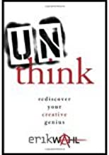 Unthink by Wahl, Erik. (Crown Business,2013) [Hardcover]