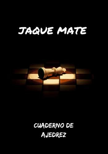 JAQUE MATE: CUADERNO DE AJEDREZ   REGISTRA TODAS TUS PARTIDAS   TORNEOS, NOMBRES DE JUGADORES, FECHA, LUGAR, ELO, CÓDIGOS ECO, DIAGRAMA DE POSICIÓN ...   REGALO ESPECIAL PARA AMANTES DEL AJEDREZ.