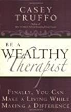 Be a Wealthy Therapist by Casey Truffo [Paperback]