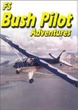 Bush Pilot Adventures: add-on for Microsoft Flight Simulator 2004 & 2002