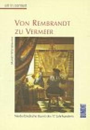 Von Rembrandt zu Vermeer. art in context. Niederländische Kunst des 17. Jahrhunderts