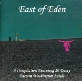 East of Eden: A Compilation Featuring 20 Dusty Eastern Washington Bands