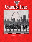 Guide To Cycling St. Louis (Show Me Missouri)