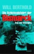 Die Schicksalsfahrt der Bismarck. Sieg und Untergang. 3704313157 Book Cover