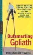 Outsmarting Goliath: How to Achieve Equal Footing with Companies That Are Bigger, Richer, Older, and Better Known (Bloomberg Small Business)