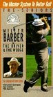 Master System to Better Golf - The Seniors: Miller Barber On The Driver & The Wedge [VHS]
