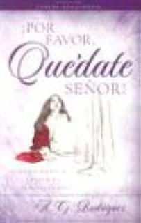 Por Favor, Quedate Senor! (Spanish Edition)