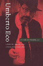 Umberto Eco and the Open Text: Semiotics, Fiction, Popular Culture