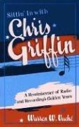 Sittin' in with Chris Griffin: A Reminiscence of Radio and Recording's Golden Years (Studies in Jazz)
