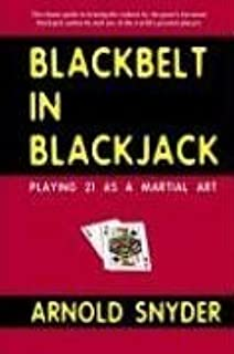 Blackbelt in Blackjack : Playing 21 as a Martial Art