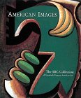 American Images: The Sbc Collection of Twentieth-Century American Art