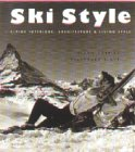 Ski Style: Alpine Interiors, Architecture and Living Style