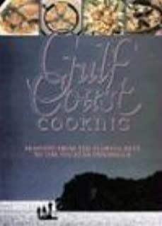 Gulf Coast Cooking: Seafood from the Florida Keys to the Yucatan Peninsula