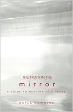 The Truth in the Mirror: A Guide to Healthy Self-Image
