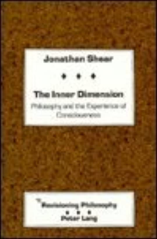 The Inner Dimension: Philosophy and the Experience of Consciousness (Revisioning Philosophy)