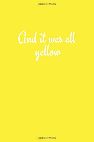 And it was all Yellow: Coldplay Lyrics Merch Notebook Gift Journal
