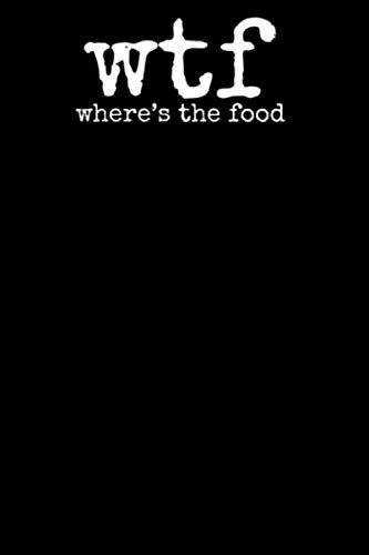 WTF Where's The Food: A great 110 page food diary for you to...