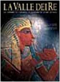 La valle dei Re. Le tombe e i templi funerari di Tebe ovest. Ediz. illustrata