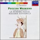 Puccini Weekend: Famous Arias from La Bohe?me, Tosca, Madama Butterfly by G. Puccini