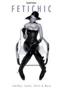 Fetichic. Leather, Latex, Girl's & More
