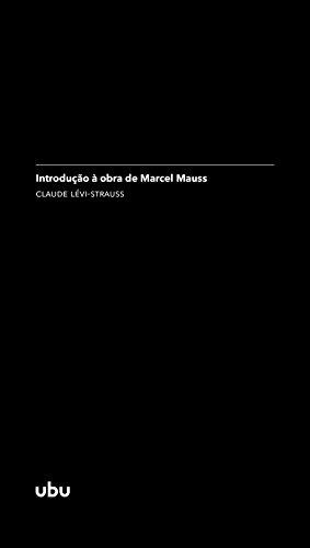 Introdução à obra de Marcel Mauss: (in Sociologia e antropologia) (Coleção Argonautas)