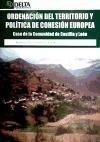 Ordenación del territorio y política de cohesión Europea: caso de la comunidad de Castilla y León