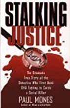 Stalking Justice The Dramatic True Story of the Detective Who First Used DNA Testing to Catch a Serial Killer by Paul Mones (1995-07-03)
